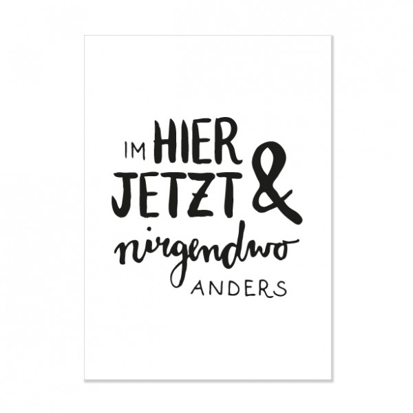 Im Hier & Jetzt - Letterpress Miniposter