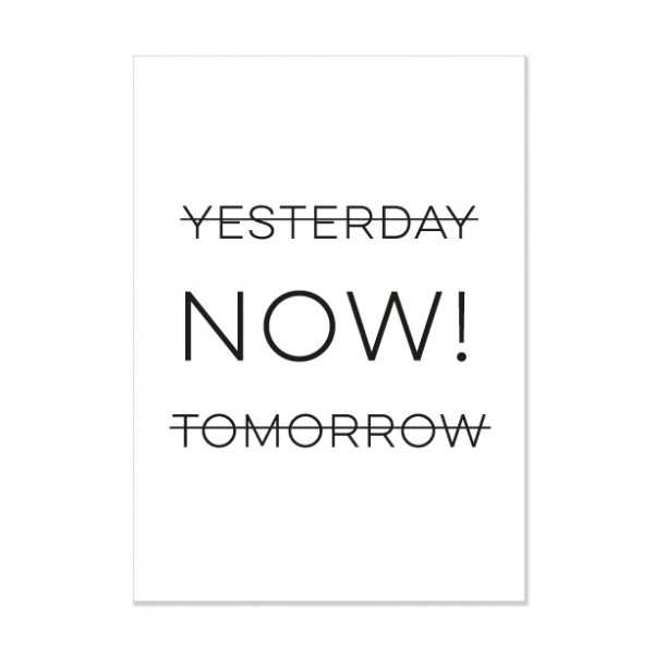 Yesterday now tomorrow - Letterpress Miniposter