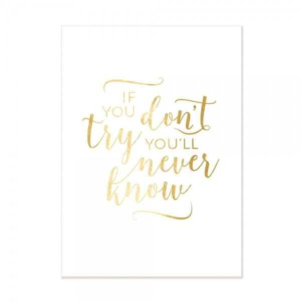 If you don´t try - Miniposter mit goldener Heißfolienprägung